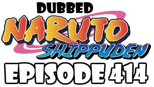 Naruto Shippuden Episode 414 Dubbed English Free Online