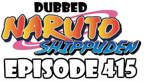 Naruto Shippuden Episode 415 Dubbed English Free Online