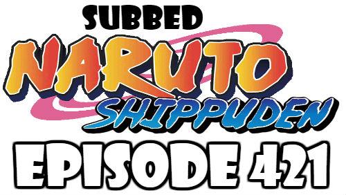Naruto Shippuden Episode 421 Subbed English Free Online