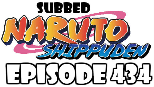 Naruto Shippuden Episode 434 Subbed English Free Online