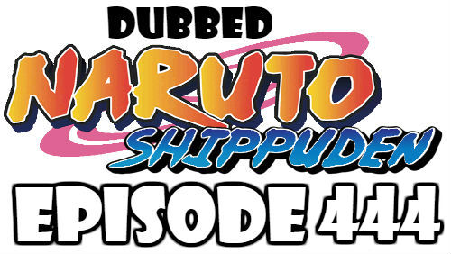 Naruto Shippuden Episode 444 Dubbed English Free Online