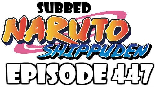 Naruto Shippuden Episode 447 Subbed English Free Online