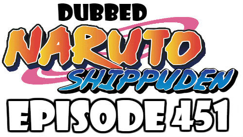 Naruto Shippuden Episode 451 Dubbed English Free Online