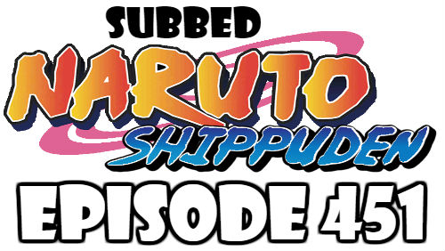 Naruto Shippuden Episode 451 Subbed English Free Online