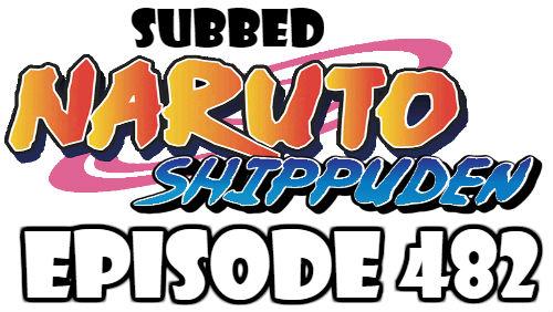 Naruto Shippuden Episode 482 Subbed English Free Online