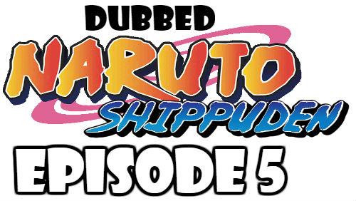 Naruto Shippuden Episode 5 Dubbed English Free Online