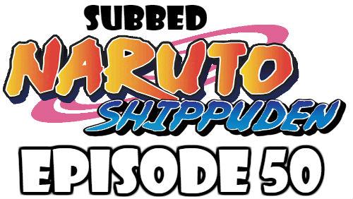 Naruto Shippuden Episode 50 Subbed English Free Online