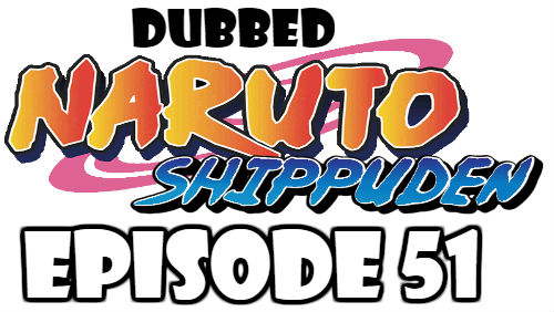 Naruto Shippuden Episode 51 Dubbed English Free Online