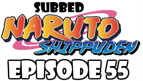 Naruto Shippuden Episode 55 Subbed English Free Online