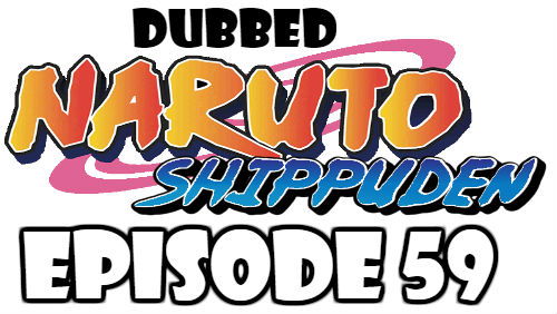 Naruto Shippuden Episode 59 Dubbed English Free Online
